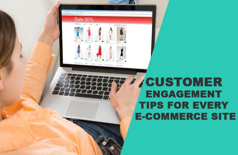 Customer Engagement Tips for Every E-commerce Site 2