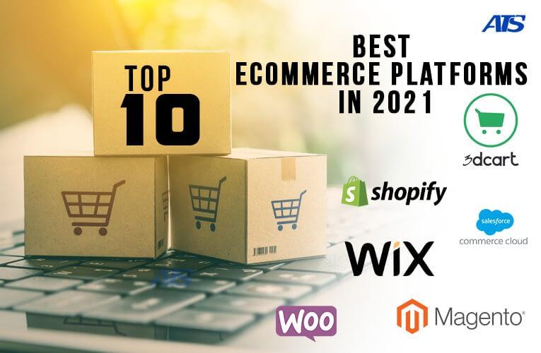 ATS Top 10 Best eCommerce Platforms in 2021